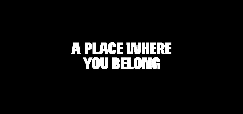 A place where you belong